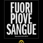 Fuori Piove Sangue - Altaforte Edizioni