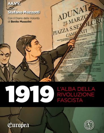 1919 – L'alba della rivoluzione fascista