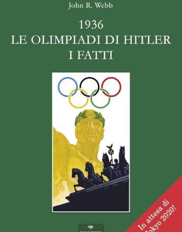 1936. Le Olimpiadi di Hitler. I fatti - Altaforte Edizioni