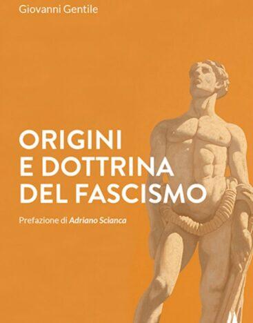 origini e dottrina del fascismo – altaforte edizioni