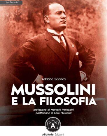 Mussolini e la filosofia – adriano scianca – altaforte edizioni