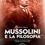 Mussolini e la filosofia - adriano scianca - altaforte edizioni