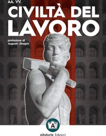 civiltà del lavoro - altaforte edizioni