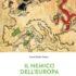 il nemico dell'europa - altaforte edizioni