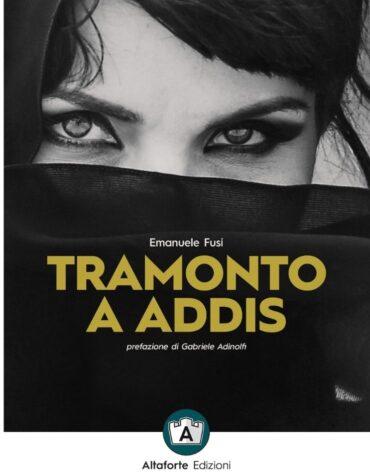 Tramonto a Addis - Altaforte Edizioni