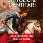 cattolici e identitari - passaggio al bosco