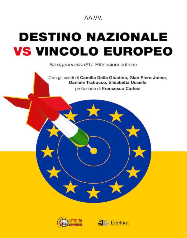 destino nazionale vs vincolo europeo